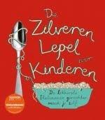 De Zilveren Lepel voor Kinderen (meer kinderkookboeken: http://kookboekenrecensent.blogspot.com/search?q=kinderkookboek+)