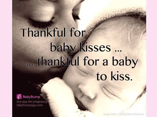 Thankful for baby kisses... thankful for a baby to kiss #love #baby #newborn #mom #quote #babymoon