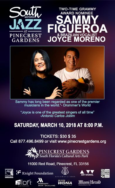 South Motors Jazz Series at Pinecrest Gardens Presents Sammy Figueroa & Joyce Moreno March 10, 2018.