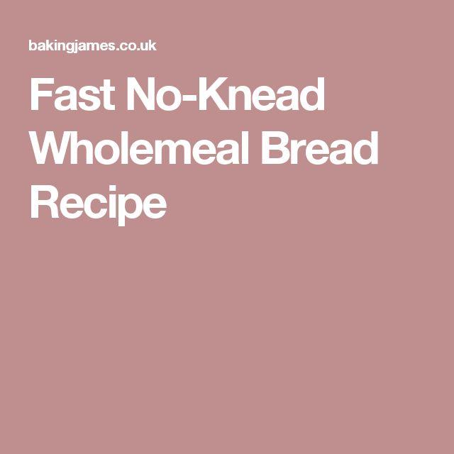 Fast No Knead Wholemeal Bread Recipe