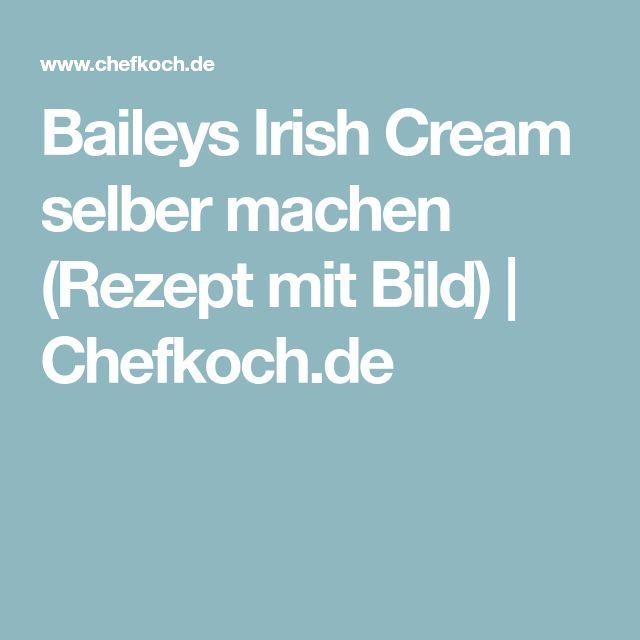 Baileys Irish Cream selber machen (Rezept mit Bild) | Chefkoch.de