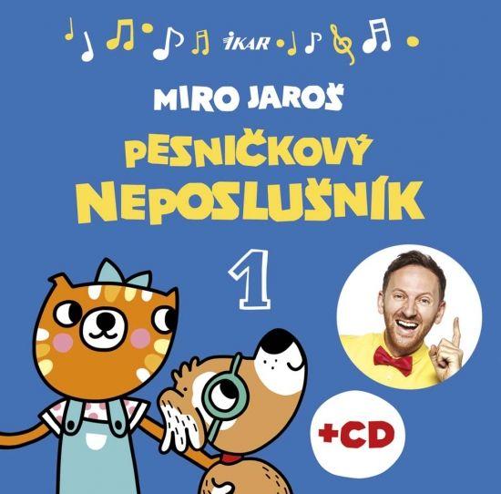 Kniha: Pesničkový neposlušník (Miro Jaroš) | bux.sk