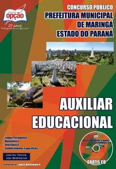 Apostila Concurso Prefeitura Municipal de Maringá - PR / 2014: - Cargo: Auxiliar Educacional