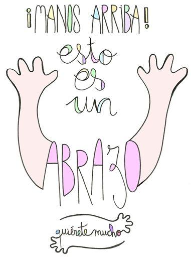 Láminas Positivas de QuiéreteMucho: ¡Manos arriba! Esto es un ABRAZOO ----} @quieretemucho_