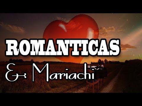 RANCHERAS ROMANTICAS Exitos de Musica Romantica con Mariachi - YouTube