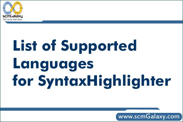 Find the list of Supported Languages for SyntaxHighlighter  #Languages #SyntaxHighlighter #scmGalaxy