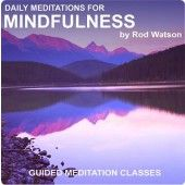 Daily Meditations for Mindfulness - Mindfulness reduces stress, increases positivity and enhances relationships.  These daily meditations will help you develop and cultivate mindfulness allowing you to enjoy the benefits.