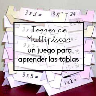 Aprender las tablas con las Torres de multiplicar a través de un proceso divertido y en el que el juego y la participación sean el centro!