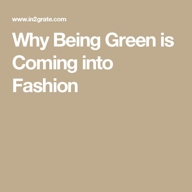 Why Being Green is Coming into Fashion.  #ERP for fashion