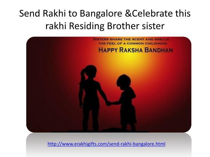On this Raksha Bandhan Share your love for Brother via erakhigifts.com by send rakhi to Bangalore.Also send Some Rakhi Gift Hampers,Rakhi Sweets ,Chocolates etc.  To know more Just visit http://www.erakhigifts.com/send-rakhi-bangalore.html