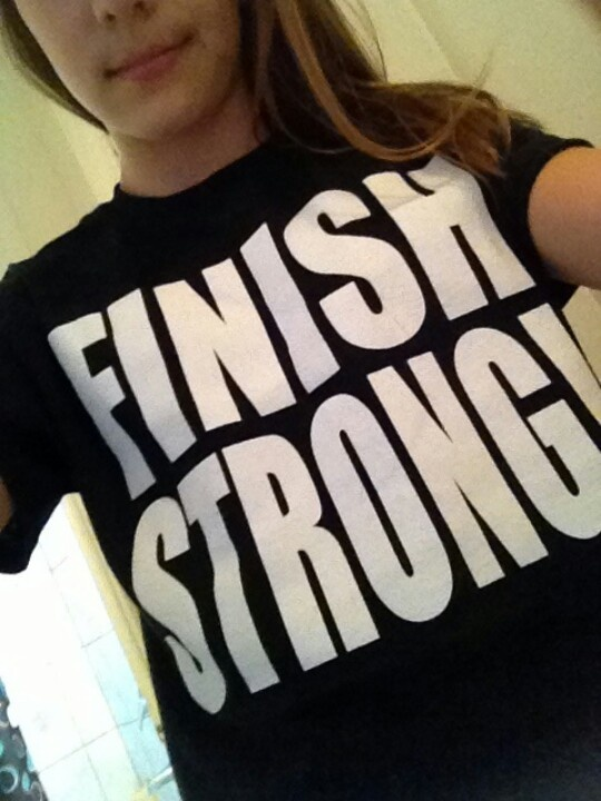 Finish Strong, always. CD*