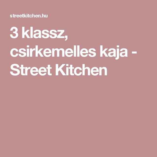 3 klassz, csirkemelles kaja - Street Kitchen