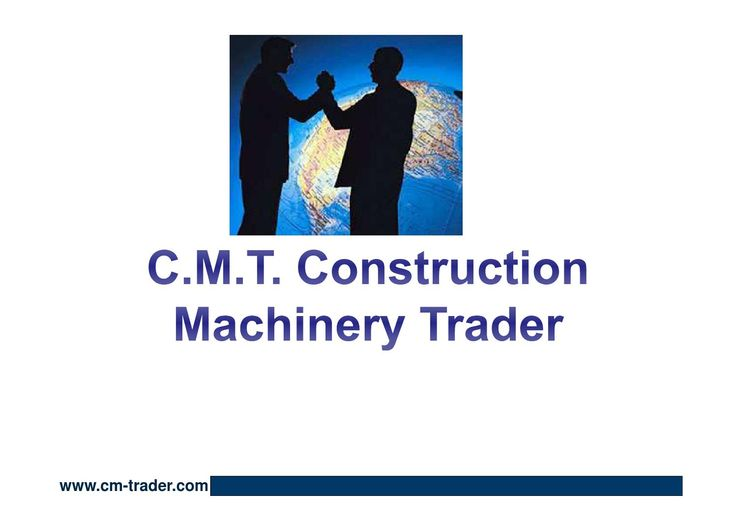 C.M.T. Company Presentation  Construction Machinery Trader (C.M.T) is an Italian based company that deals in a variety of construction machinery of any make and model. The company has a base of clients in Europe, South America, Africa and Middle East.  These is factored in with the fact that they are an international company that sells first hand used machines and spare parts all over the world  while ensuring total security and maximizing on convenience and speed. Construction Machinery…