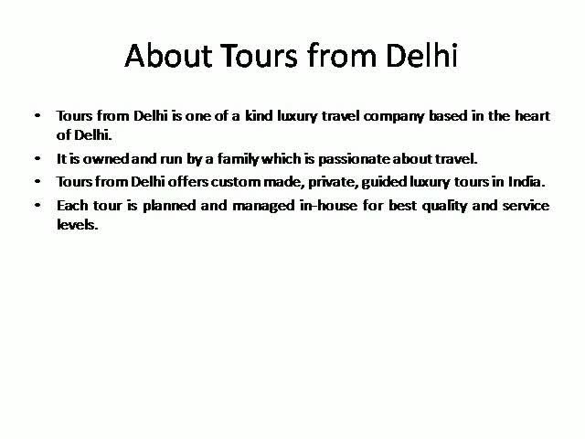 Tours From Delhi - Custom made Private Guided Luxury Tours in India - http://sendvid.com/5zmwqucp