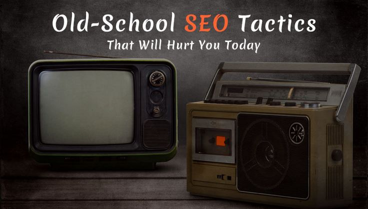 Avoid these 5 old-school tactics to ensure your website stays in front of searchers.