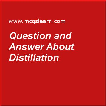 Question and Answer About Distillation