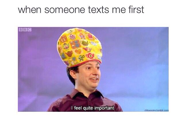 too bad no one ever texts me first.. and the people that do i don't want to talk to.:( the struggle is real you guys :////////