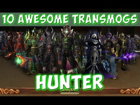 10 Awesome Hunter Transmog Sets (World of Warcraft) - YouTube