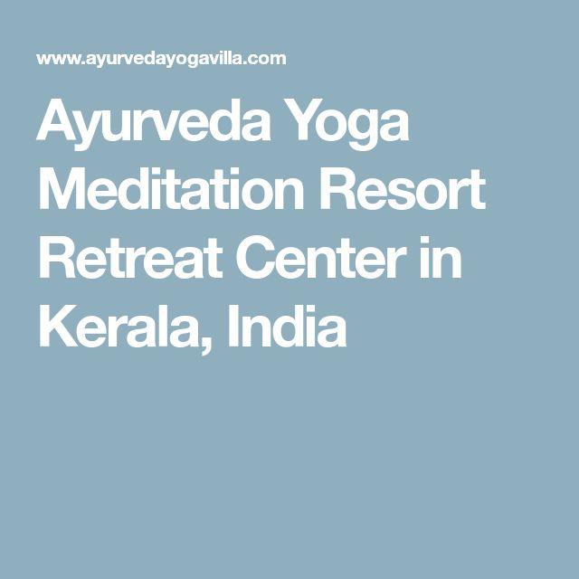 Ayurveda Yoga Meditation Resort Retreat Center in Kerala, India