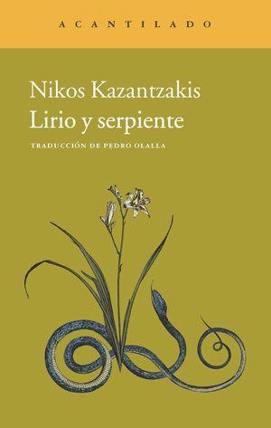 LIRIO Y SERPIENTE. - Nikos Kazantzakis inició su carrera literaria con la publicación—bajo el seudónimo de Karma Nirvami—de un desesperado conjuro de amor: Lirio y serpiente, publicado por primera vez en Atenas en 1906. Escrito a los veintidós años, fue inspirado por Kathleen Forde, una joven irlandesa de quien Kazantzakis se enamoró perdidamente mientras recibía de ella clases de inglés...