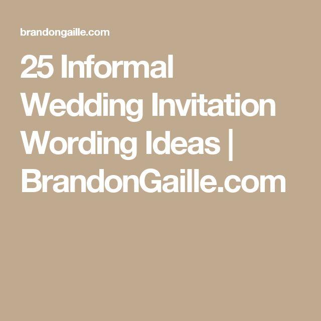 25 Informal Wedding Invitation Wording Ideas | BrandonGaille.com
