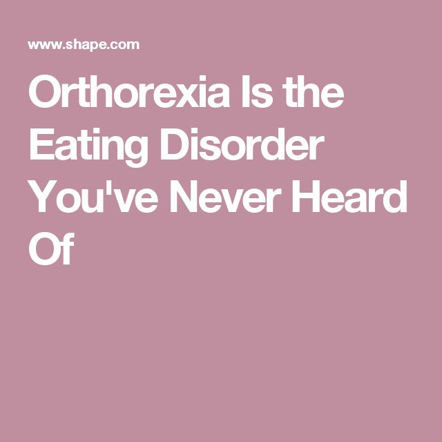 Orthorexia Is the Eating Disorder You've Never Heard Of