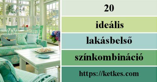 20 ideális lakásbelső- színkombináció. Mindenki irigykedni fog az ízlésedre! - Ketkes.com