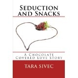 Seduction and Snacks (Chocolate Lovers #1) (Kindle Edition)By Tara Sivec