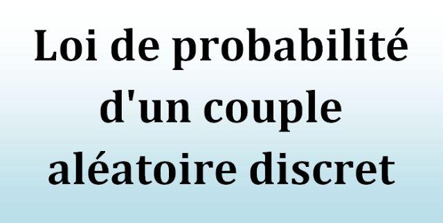 1. Loi de probabilité d'un couple aléatoire discret.   1.1. Définition : loi de probabilité conjointe.    Etant donnée un couple d...