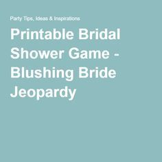 Printable Bridal Shower Game - Blushing Bride Jeopardy