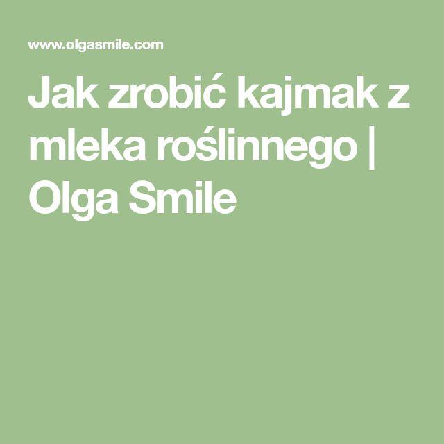 Jak zrobić kajmak z mleka roślinnego   Olga Smile