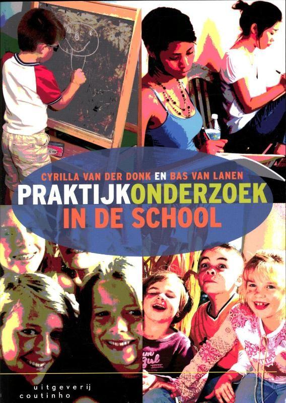 Cyrille van der Donk & Bas van Lanen. Praktijkonderzoek in de school. Plaats: 450.4 VAND.