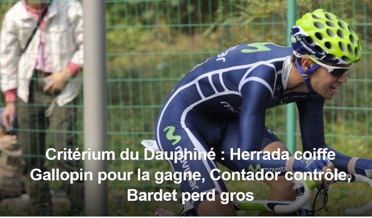CRITERIUM DU DAUPHINE - Jesus Herrada (Movistar) a dominé tous les principaux puncheurs du Dauphiné mardi pour s'imposer en costaud au terme de la 2e étape, à Chalmazel. L'Espagnol a devancé sur la ligne Tony Gallopin (Lotto-Soudal). Alberto Contador...