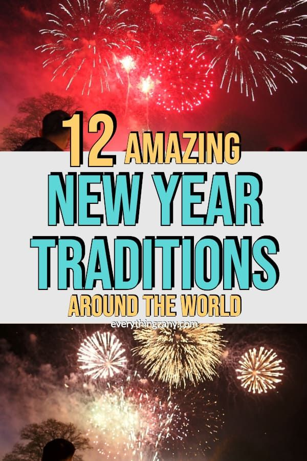 12 Amazing New Year Traditions Around The World In 2020 New Years Traditions Festivals Around The World Culture Travel