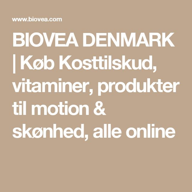 BIOVEA DENMARK | Køb Kosttilskud, vitaminer,  produkter til motion & skønhed, alle online