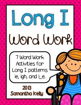 Long I Word Work Pack - 2 No-Prep Printables Long I Highlighter Hunt Long I Pattern Sort Long I Dictionary Write the Room Pie Craftivity Long I Boggle 24 pages