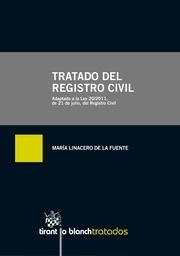 Linacero de la Fuente, María  Tratado del registro civil : adaptado a la ley 20/2011, de 21 de julio, del Registro Civil.  Tirant lo Blanch, 2013.