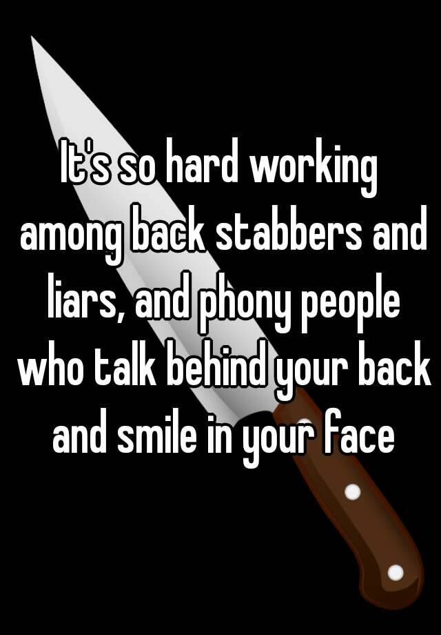 toxic work environment!!! It's so hard working among back stabbers and liars, and phony people who talk behind your back and smile in your face