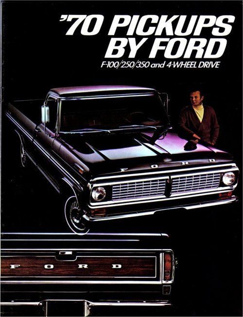 1970 Ford F Series Pick Ups advertisement. That guy is as sexy as the truck, in his dreams