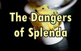 The Dangers of Sucralose/Splenda Revealed by New Extensive Review