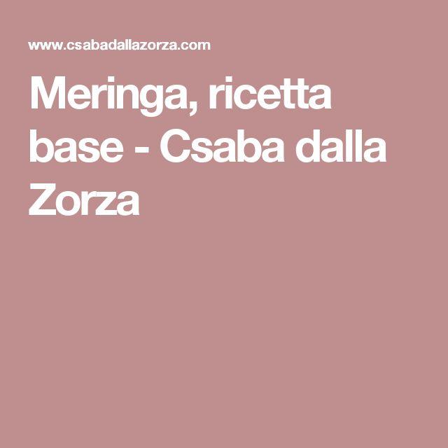 Meringa, ricetta base - Csaba dalla Zorza