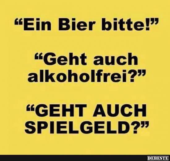 Ein Bier bitte!   Lustige Bilder, Sprüche, Witze, echt lustig