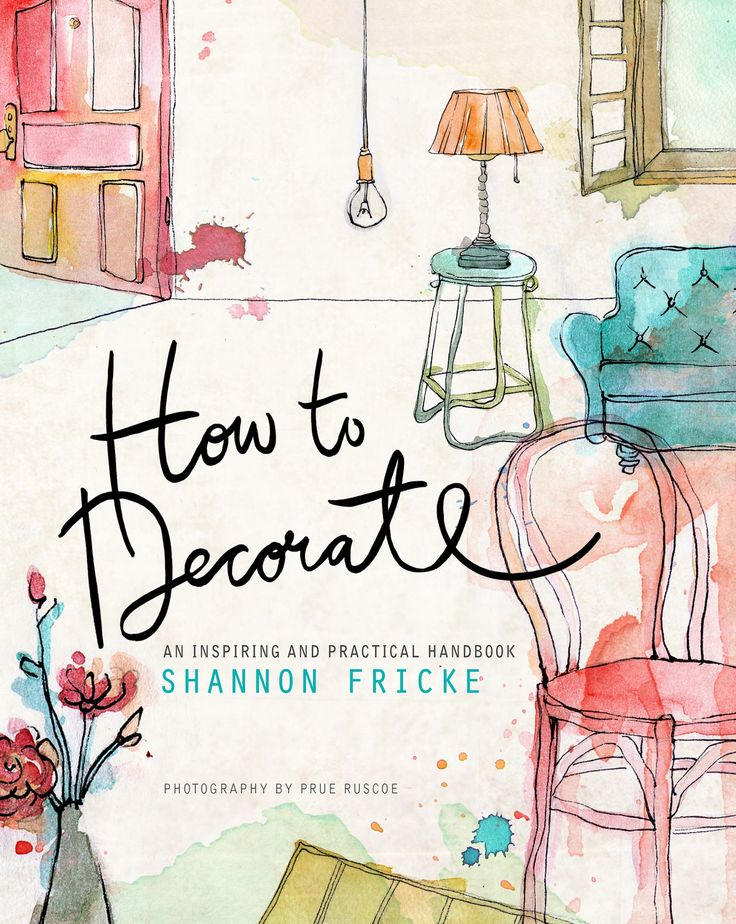 Cover 'How to Decorate' by Shannon Fricke www.shannonfricke.com