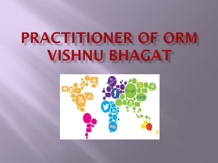 Practitioner of ORM Vishnu Bhagat