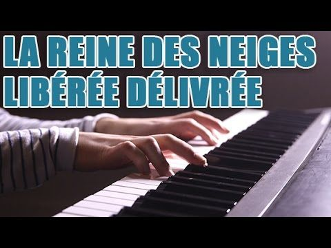 Partitions piano LA REINE DES NEIGES - Libérée délivrée