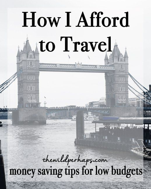 Affording Travel I Budget Travel I Money Saving Tips I Travel Saving