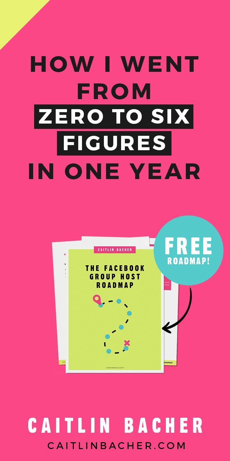 How I Went From Zero To Six Figures In One Year | Social Media Marketing | Facebook Groups | Business Tips | caitlinbacher.com
