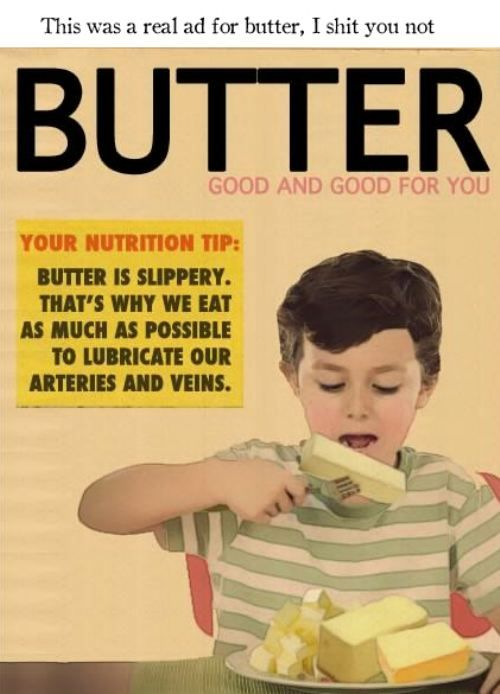 butter...: Old Noticed, Funny Commercial, Funny Stuff, Nutrition Tips, Old Ads, Mmmmm Butter, Vintage Ads, Buttons Recipe, Paula Deen