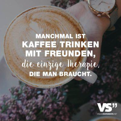 19 best kaffee spr che zitate f r kaffeetrinker images for Was braucht man im leben