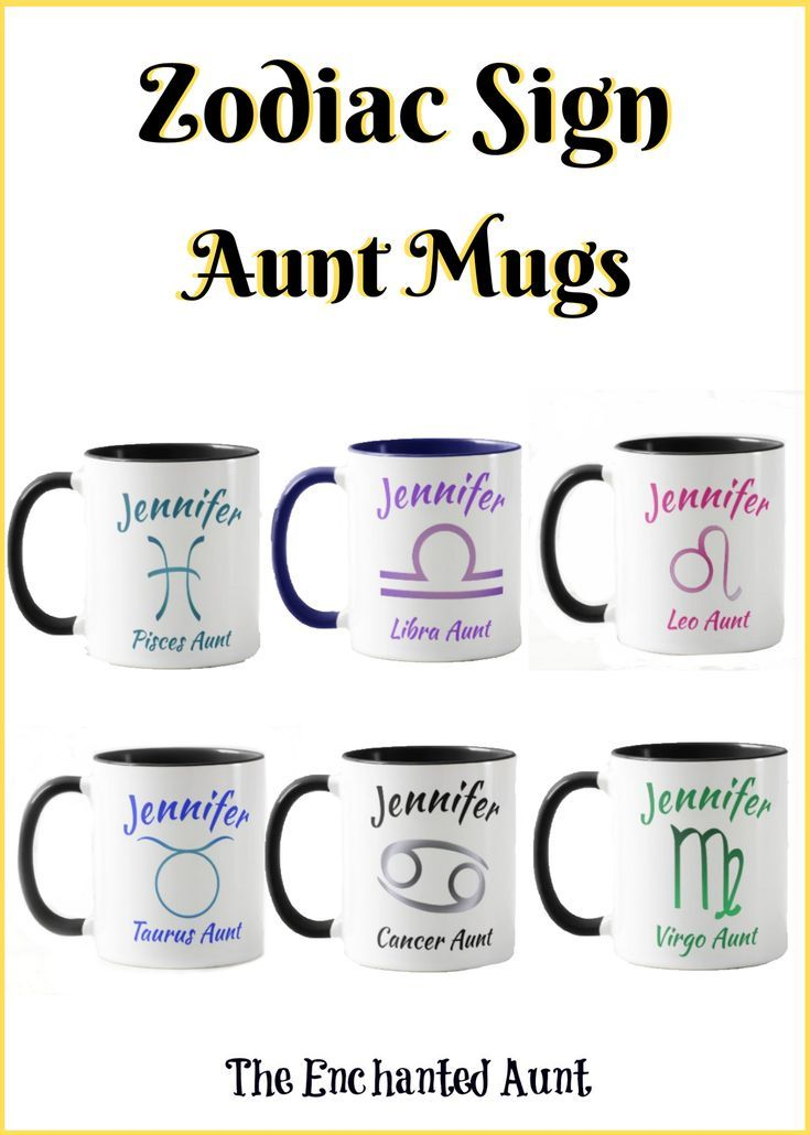 Zodiac Sign Aunt Mugs In 2020 Mugs Aunt Gifts Nephew Gifts